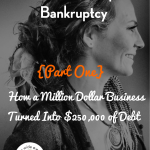 How Alexis Neely Ended Up In Bankruptcy {Part One}: From Million Dollar Business to $500,000 of Debt