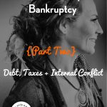 How Alexis Neely Ended Up in Bankruptcy {Part Two}: Debt, Taxes + Internal Conflict