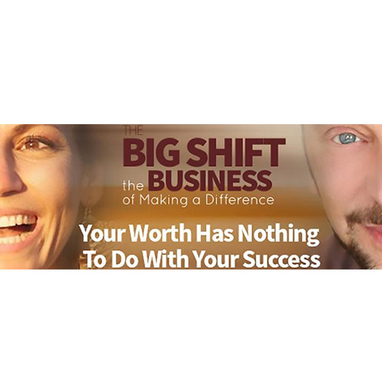 The Big Shift, The Business of Making a Difference w/ Bill Baren: Your Worth Has Nothing To Do With Your Success | Alexis Neely | Eyes Wide Open